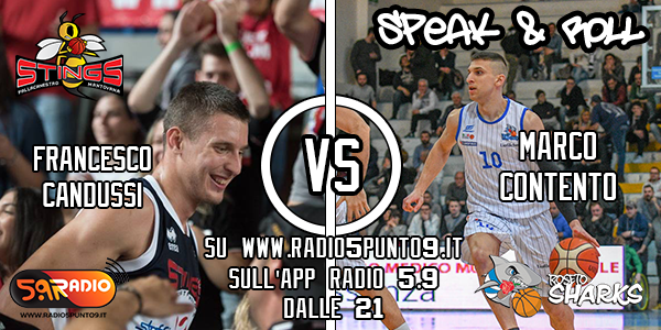 Le interviste di Speak & Roll, le dichiarazioni di Marco Contento (Roseto Sharks) e Francesco Candussi (Stings Mantova)