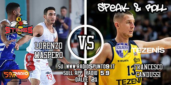 Le interviste di Speak & Roll, le dichiarazioni di Lorenzo Maspero (Stings Mantova) e Francesco Candussi (Tezenis Verona)