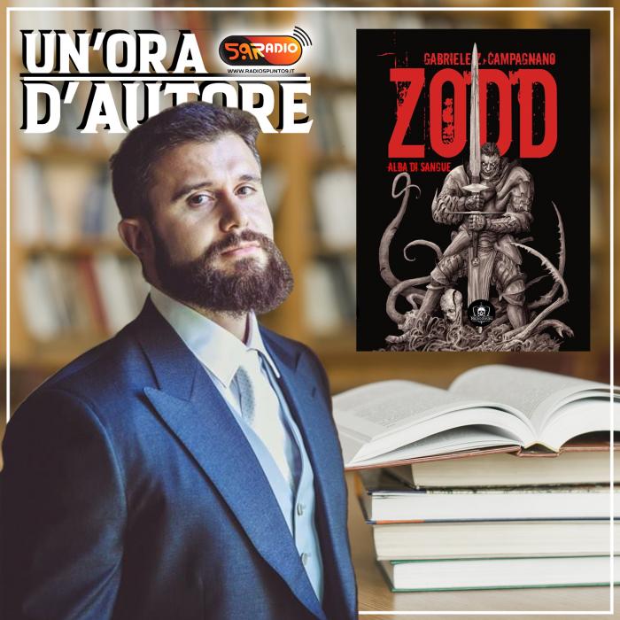 Un'ora d'autore Gabriele Campagnano Zodd Web Radio 5.9